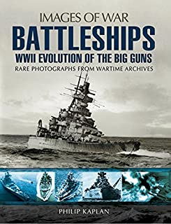 Battleships: WWII Evolution of the Big Guns (Images of War)