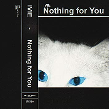 Nothing for You