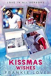 Kissmas Wishes (Love In All Seasons Book 3)