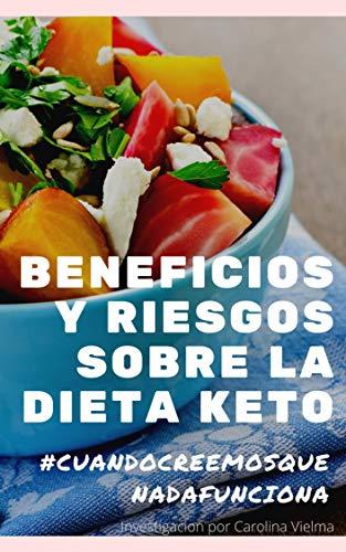 Beneficios y riesgos sobre la dieta keto: Dieta Keto o Cetogenica