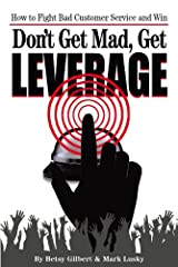 Don't Get Mad, Get Leverage Kindle Edition