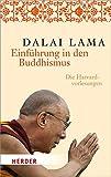 Einführung in den Buddhismus: Die Harvard-Vorlesungen (HERDER spektrum, Band 6778) - Dalai Lama