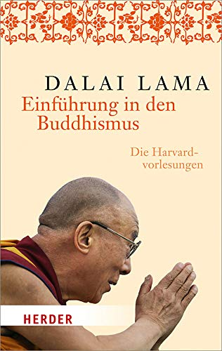 Einführung in den Buddhismus: Die Harvard-Vorlesungen (HERDER spektrum, Band 6778)