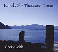 Island of a Thousand Dreams by Chris Geith (2010-05-15)