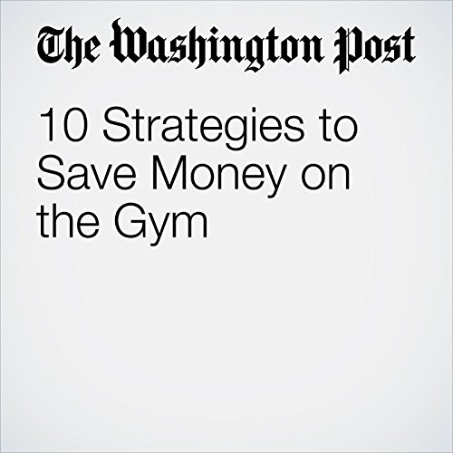 10 Strategies to Save Money on the Gym audiobook cover art