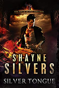 Silver Tongue: Nate Temple Series Book 4 by [Shayne Silvers]