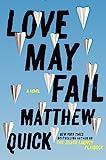Image of Love May Fail: A Novel