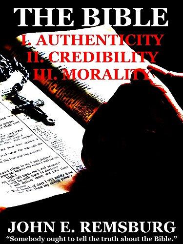 The Bible: I. Authenticity II. Credibility III. Morality (Interesting Ebooks) (English Edition)