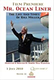 Mr. Ocean Liner - The Life And Times Of Bill Miller