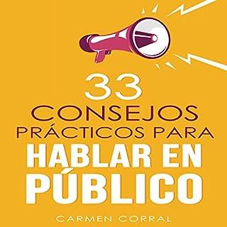 33 Consejos Prácticos para Hablar en Público [Thirty-Three Practical Tips for Public Speaking] audiobook cover art