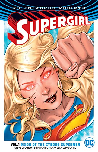 Supergirl (2016-) Vol. 1: Reign of the Cyborg Supermen (English Edition)