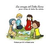 Los consejos del Dalai Lama para ninos de todas las edades: Prefacio por S.S. el Dalái Lama.