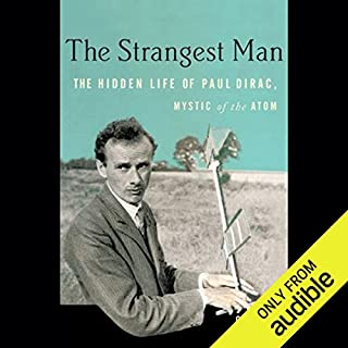 The Strangest Man     The Hidden Life of Paul Dirac, Mystic of the Atom              By:                                                                                                                                 Graham Farmelo                               Narrated by:                                                                                                                                 B. J. Harrison                      Length: 19 hrs and 28 mins     474 ratings     Overall 4.2