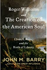 Roger Williams and the Creation of the American Soul: Church, State, and the Birth of Liberty Kindle Edition