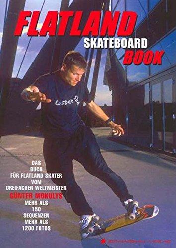 Flatland Skateboard Book: Fachbuch Skateboard. Buch zum Erlernen von Skateboard Tricks