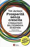 Prosperità senza crescita. I fondamenti dell'economia di domani. Nuova ediz.