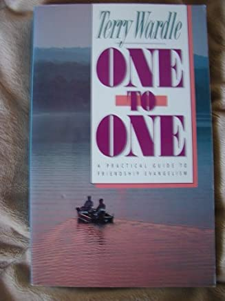 One to One: A Practical Guide to Friendship Evangelism by Terry H. Wardle (1990-02-02)