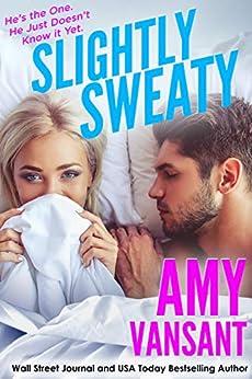 Slightly Sweaty (Slightly Series Book 2) by [Amy Vansant]