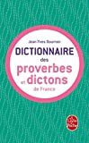 Le dictionnaire des proverbes et dictons de France
