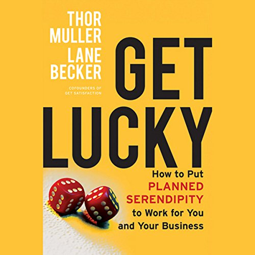 Get Lucky: How to Put Planned Serendipity to Work for You and Your Business cover art