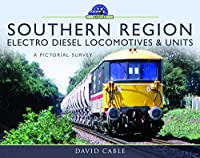 Southern Region Electro Diesel Locomotives and Units: A Pictorial Survey (Modern Traction Profiles)