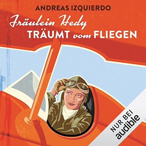 Fräulein Hedy träumt vom Fliegen audiobook cover art