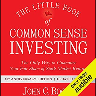 The Little Book of Common Sense Investing     The Only Way to Guarantee Your Fair Share of Stock Market Returns, 10th Anniversary Edition              Written by:                                                                                                                                 John C. Bogle                               Narrated by:                                                                                                                                 L. J. Ganser                      Length: 5 hrs and 50 mins     79 ratings     Overall 4.5