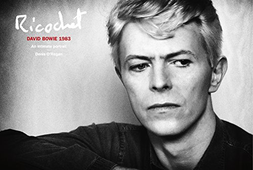 Ricochet: David Bowie 1983: An Intimate Portrait (PARTICULAR BOOK)