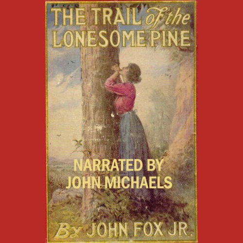 The Trail of the Lonesome Pine audiobook cover art
