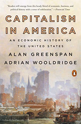 Compare Textbook Prices for Capitalism in America: An Economic History of the United States Reprint Edition ISBN 9780735222465 by Greenspan, Alan,Wooldridge, Adrian