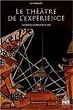 Le théâtre de l'expérience - Contributions à la théorie de la scène