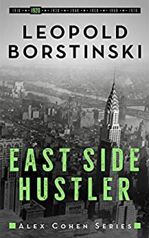 East Side Hustler (Alex Cohen Book 2) by [Leopold Borstinski]