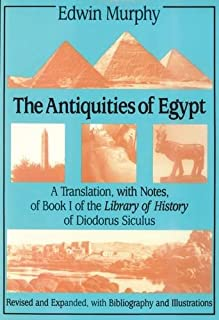 The Antiquities of Egypt: A Translation, with Notes, of Book I of the Library of History of Diodorus Siculus (v. 1)