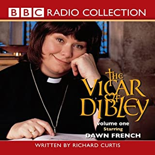 Vicar of Dibley 1                   By:                                                                                                                                 Richard Curtis                               Narrated by:                                                                                                                                 Dawn French                      Length: 2 hrs and 8 mins     11 ratings     Overall 4.9