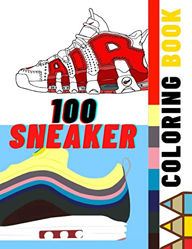 100 Sneaker Coloring Book: A Coloring Book for Adults and Kids, Featuring Retro Jordan, Adidas, Plus More (Sneakerheads)
