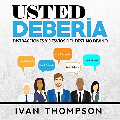 Usted Debería: Distracciones Y Desvíos Del Destino Divino [You Should: Distractions and Deviations from Divine Destiny] audiobook cover art