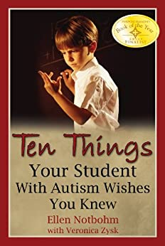 Ten Things Your Student with Autism Wishes You Knew by [Ellen Notbohm, Veronica Zysk]