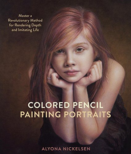 Colored Pencil Painting Portraits: Master a Revolutionary Method for Rendering Depth and Imitating Life (English Edition)