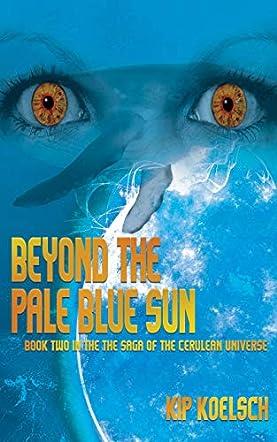 Beyond The Pale Blue Sun