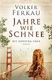 JAHRE WIE SCHNEE : Familiensaga (Die Mayberg-Saga 1)