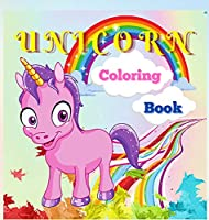 Unicorn Coloring Book: Cute and Magical Unicorn for Kids Ages 4-8 40 Unique and Adorable Designs for Boys and Girls
