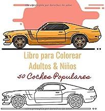 Libro para Colorear Adultos & Niños 50 Coches Populares: Libro de actividades, supercars para colorear, divertirse durante las vacaciones y el tiempo libre