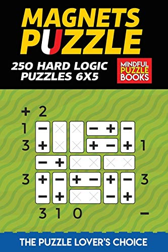 Magnets Puzzle: 250 Hard Logic Puzzles 6x5 (Magnet Puzzles, Band 5)