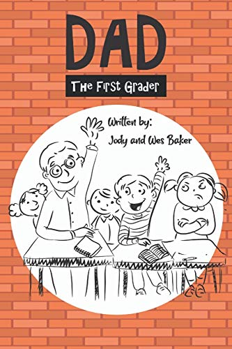 Compare Textbook Prices for Dad the First Grader: A Humorous Story about Relationships  ISBN 9798698219958 by Family, Baker,Baker, Jody,Baker, Wesley
