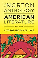 The Norton Anthology of American Literature: Literature Since 1945