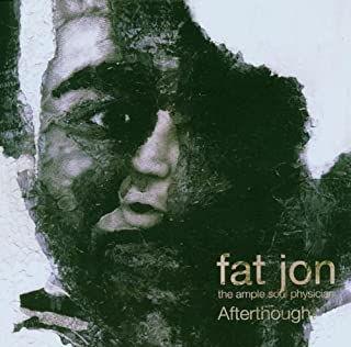 Afterthought by Fat Jon The Ample Soul Physician