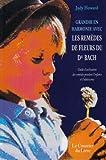 Grandir en harmonie avec les remèdes de fleurs du dr Bach - Guide d'utilisation des remèdes pendant l'enfance et l'adolescence