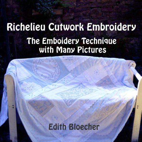 Richelieu Cutwork Embroidery - The Embroidery Technique with Many Pictures