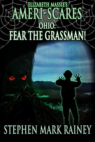 Ameri-scares: Ohio: Fear the Grassman