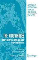 The Nidoviruses: Toward Control of SARS and other Nidovirus Diseases (Advances in Experimental Medicine and Biology (581))